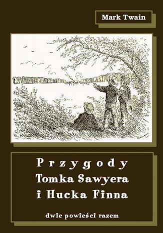 Okładka książki Przygody Tomka Sawyera i Hucka Finna