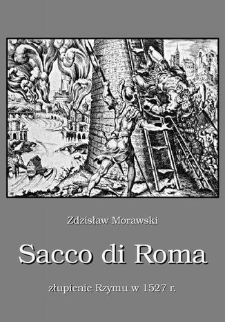 Okładka książki Sacco di Roma Złupienie Rzymu w 1527 r