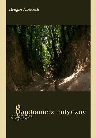 Okładka książki Sandomierz mityczny