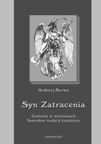 Okładka książki Syn zatracenia. Zaświaty w wierzeniach Kościołów tradycji katolickiej