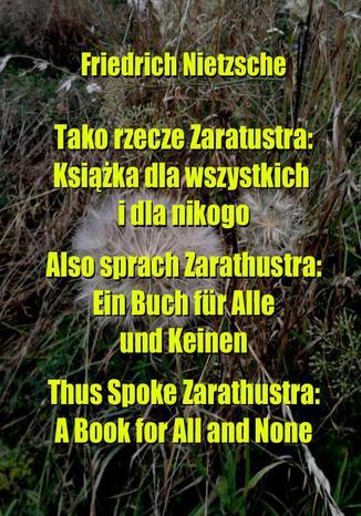 Okładka książki Tako rzecze Zaratustra. Książka dla wszystkich i dla nikogo. Also sprach Zarathustra: Ein Buch für Alle und Keinen
