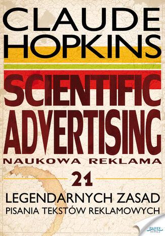 Okładka książki Scientific Advertising. 21 legendarnych zasad pisania tekstów reklamowych