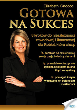 Okładka książki Gotowa na sukces. 8 kroków do niezależności zawodowej i finansowej