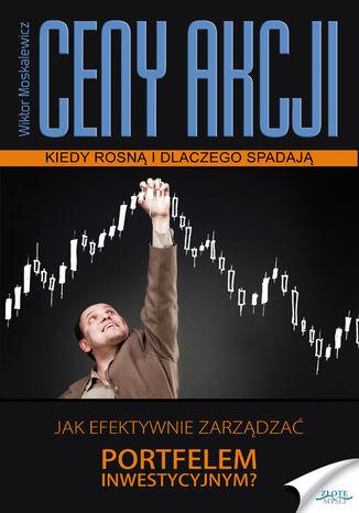 Okładka książki Ceny akcji. Kiedy rosną i dlaczego spadają
