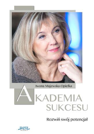 Okładka książki Akademia Sukcesu. Rozwiń swój potencjał