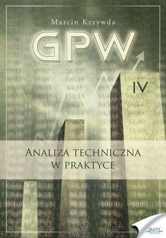 Okładka książki GPW IV - Analiza techniczna w praktyce. Analiza techniczna w praktyce