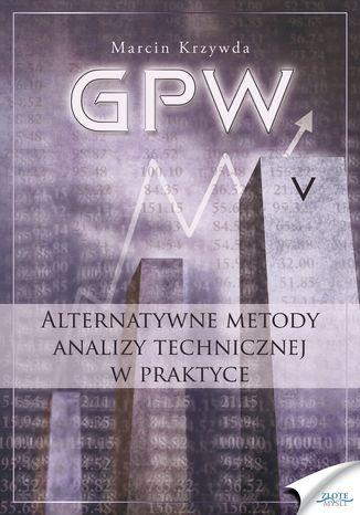 GPW V - Alternatywne metody analizy technicznej w praktyce. Alternatywne metody analizy technicznej w praktyce