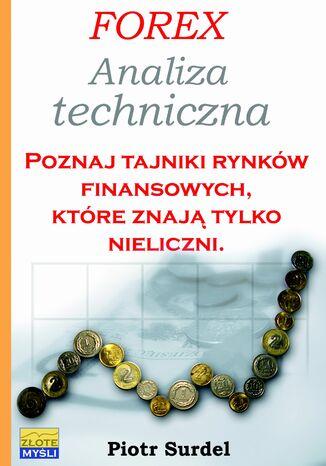 Okładka książki Forex 2. Analiza techniczna. Poznaj tajniki rynków finansowych, które znają tylko nieliczni