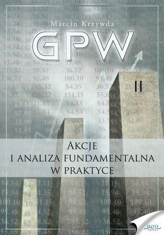 GPW II - Akcje i analiza fundamentalna w praktyce. Akcje i analiza fundamentalna w praktyce