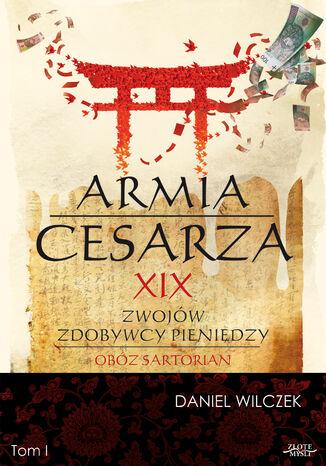 Okładka książki/ebooka Armia cesarza. XIX zwojów zdobywcy pieniędzy
