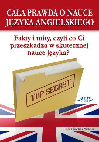 Okładka książki/ebooka Cała prawda o nauce języka angielskiego