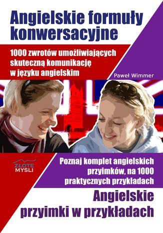 Okładka książki Angielskie formuły konwersacyjne i Angielskie przyimki. 1000 zwrotów umożliwiających skuteczną komunikację w języku angielskim. Poznaj komplet angielskich przyimków, na 1000 praktycznych przykładach