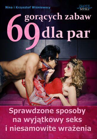 Okładka książki 69 gorących zabaw dla par. Sprawdzone sposoby na wyjątkowy seks i niesamowite wrażenia