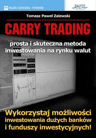 Okładka książki Carry Trading. Wykorzystaj możliwości inwestowania dużych banków i funduszy inwestycyjnych!