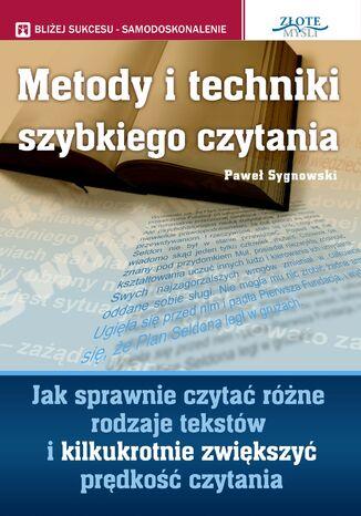 Okładka książki Metody i techniki szybkiego czytania. Jak sprawnie czytać różne rodzaje tekstów i kilkukrotnie zwiększyć prędkość czytania