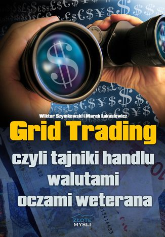 Okładka książki/ebooka Grid Trading. czyli tajniki handlu walutami oczami weterana
