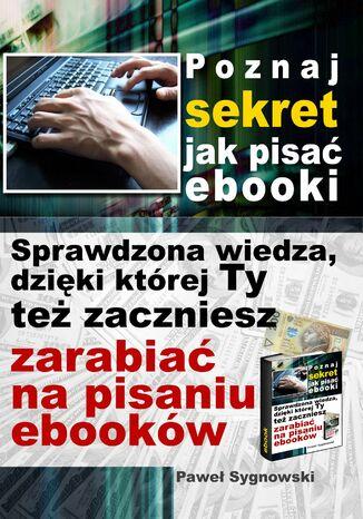 Okładka książki/ebooka Poznaj sekret jak pisać ebooki