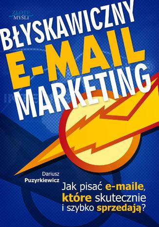 Okładka książki Błyskawiczny e-mail marketing. Jak pisać maile, które skutecznie i szybko sprzedają?