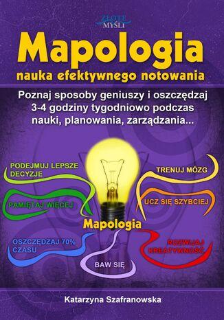Okładka książki/ebooka Mapologia. Poznaj sposoby geniuszy i oszczędzaj 3-4 godziny tygodniowo podczas nauki, planowania, zarządzania