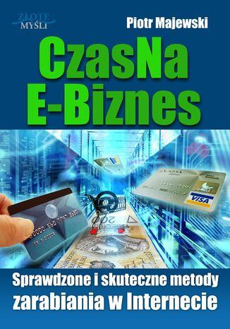 Okładka książki CzasNaE-Biznes. Sprawdzone i skuteczne metody zarabiania w Internecie