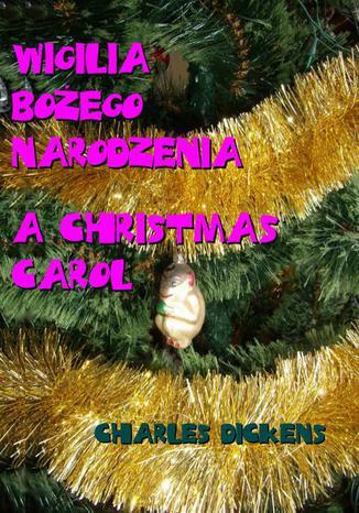 Okładka książki Wigilia Bożego Narodzenia. A Christmas Carol