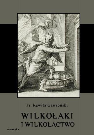 Okładka książki/ebooka Wilkołaki i wilkołactwo
