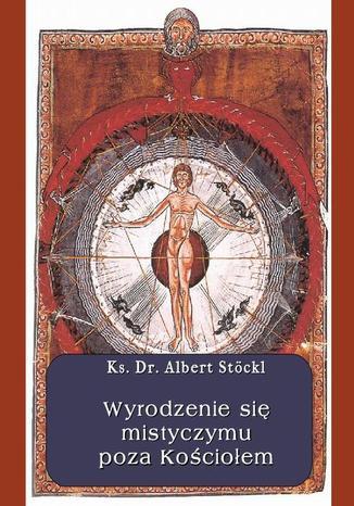 Okładka książki/ebooka Wyrodzenie się mistycyzmu poza Kościołem