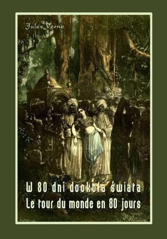 Okładka książki W 80 dni dookoła świata. Le tour du monde en 80 jours