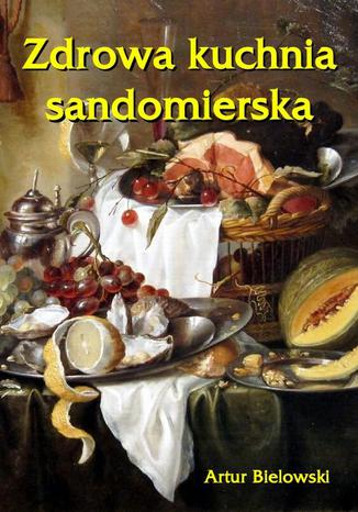 Okładka książki Zdrowa kuchnia sandomierska