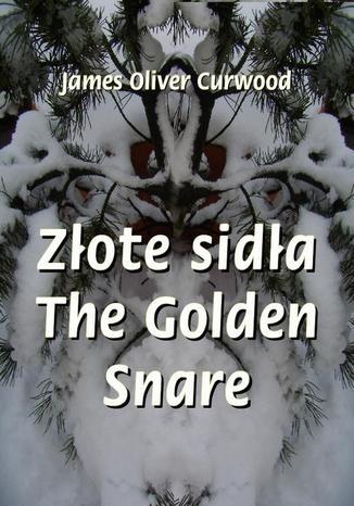 Okładka książki Złote sidła. The Golden Snare