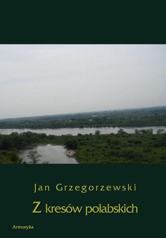 Okładka książki Z kresów połabskich