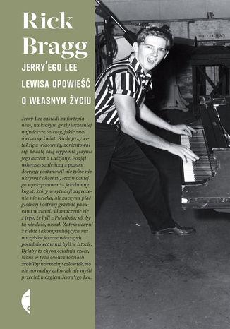 Okładka książki/ebooka Jerry'ego Lee Lewisa opowieść o własnym życiu