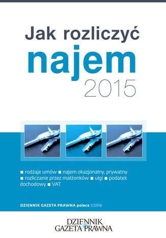Okładka książki/ebooka Jak rozliczyć najem 2015