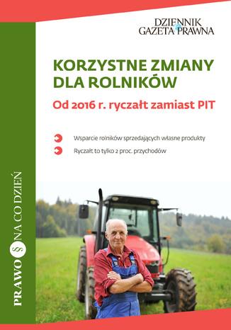 Okładka książki Korzystne zmiany dla rolników. Od 2016 r. ryczałt zamiast PIT (