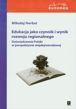 Okładka książki Edukacja jako czynnik i wynik rozwoju regionalnego