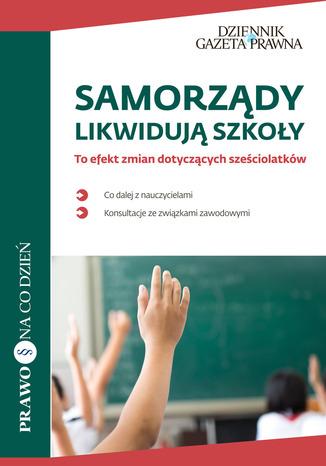 Okładka książki Samorządy likwidują szkoły