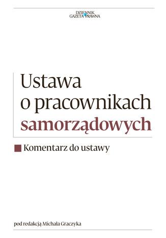 Okładka książki/ebooka Ustawa o pracownikach samorządowych