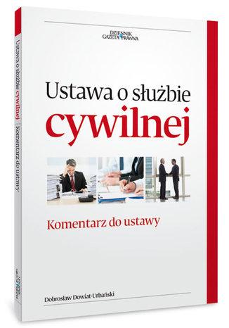 Okładka książki Ustawa o służbie cywilnej. Komentarz do zmian w ustawie