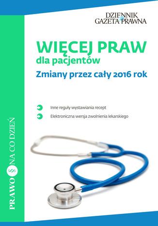 Okładka książki Więcej praw dla pacjentów Zmiany przez cały 2016 rok