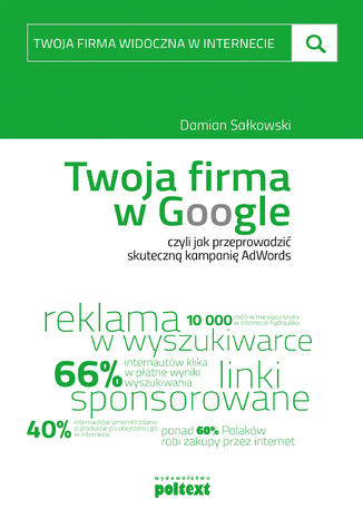 Okładka książki Twoja firma w Google, czyli jak przeprowadzić skuteczną kampanię AdWords