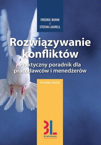 Okładka książki/ebooka Rozwiązywanie konfliktów. Praktyczny poradnik dla pracodawców i menedźerów
