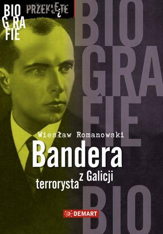 Okładka książki Bandera. Terrorysta z Galicji