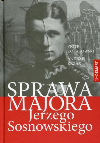 Okładka książki Sprawa majora Jerzego Sosnowskiego