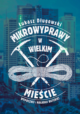 Okładka książki Mikrowyprawy w wielkim mieście