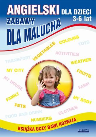 Okładka książki/ebooka Angielski dla dzieci 3-6 lat. Zabawy dla malucha