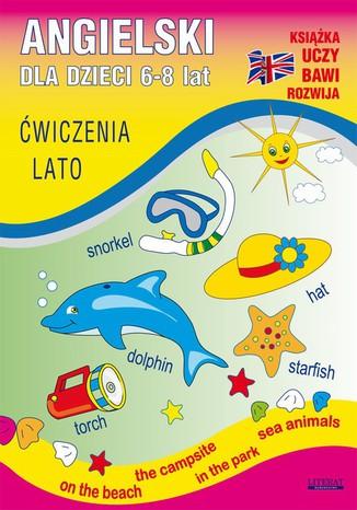 Okładka książki/ebooka Angielski dla dzieci 6-8 lat. Ćwiczenia. Lato