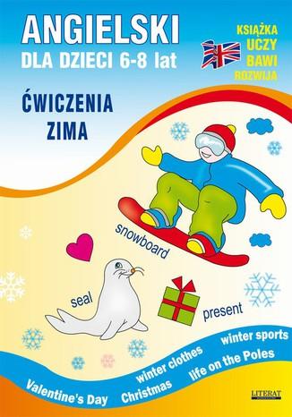 Okładka książki/ebooka Angielski dla dzieci 6-8 lat. Ćwiczenia. Zima