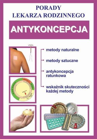 Okładka książki/ebooka Antykoncepcja. Porady lekarza rodzinnego