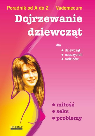 Okładka książki/ebooka Dojrzewanie dziewcząt miłość seks problemy
