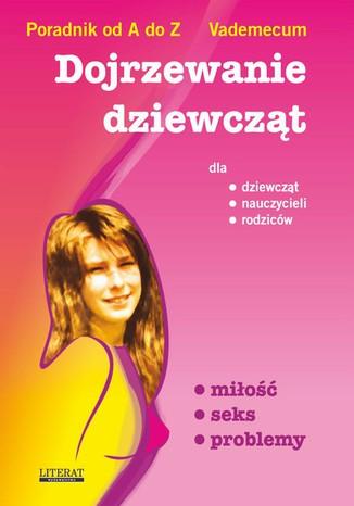 Okładka książki Dojrzewanie dziewcząt miłość seks problemy